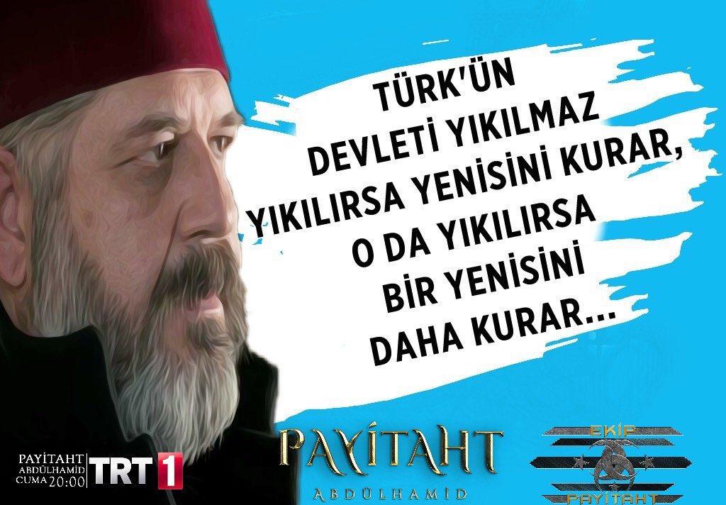 Türk'ün devleti yıkılmaz, Yıkılırsa yeni...