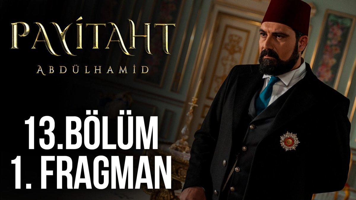 #PayitahtAbdülhamid 13. Bölüm Fragmanı!...
