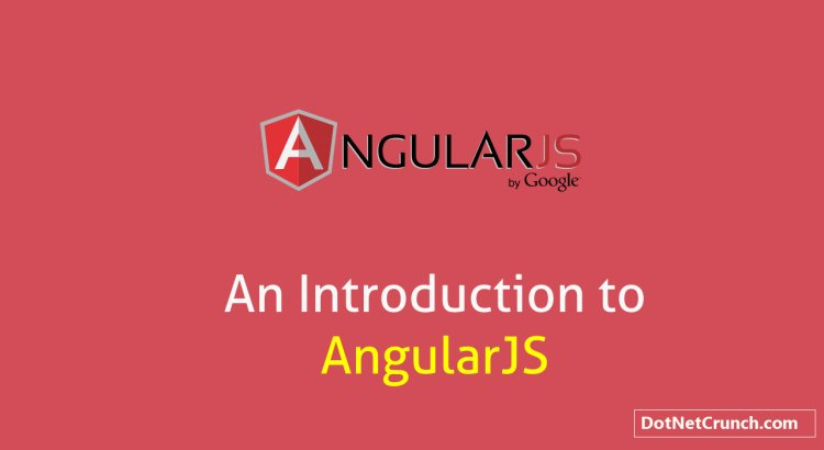 An Overview of AngularJS for Developers