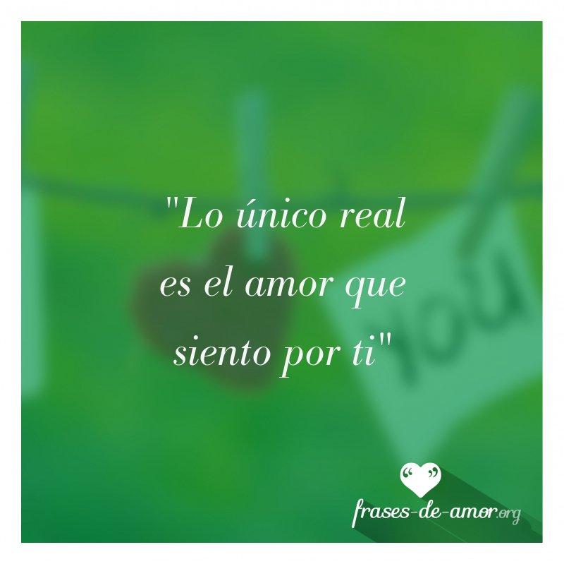 Uživatel Frases De Amor Na Twitteru Lo único Real Es El