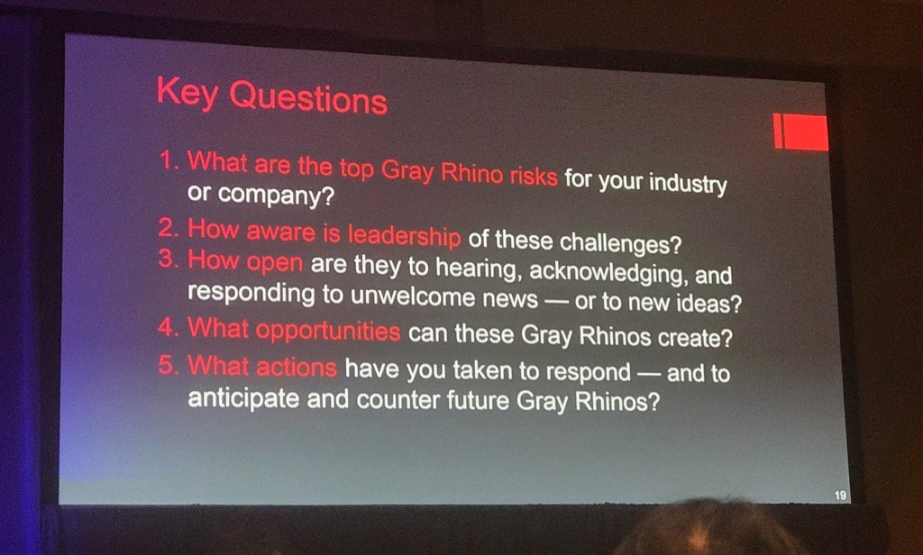 The key 'Gray Rhino' questions we should be asking ourselves as a business. @wucker #CfAedge https://t.co/96anmgRnKK