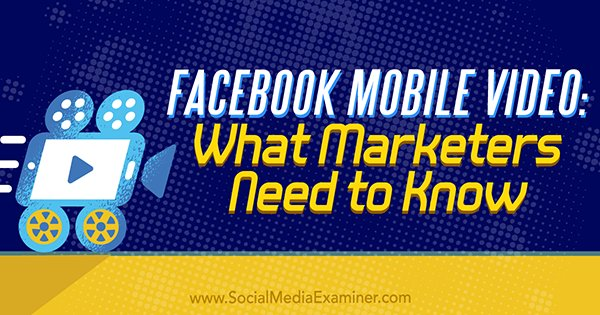 NEW: #Facebook Mobile Video: What Marketers Need to Know  http:// bit.ly/2r1vOrk  &nbsp;   by @MariSmith<br>http://pic.twitter.com/ngjIY5jlgB