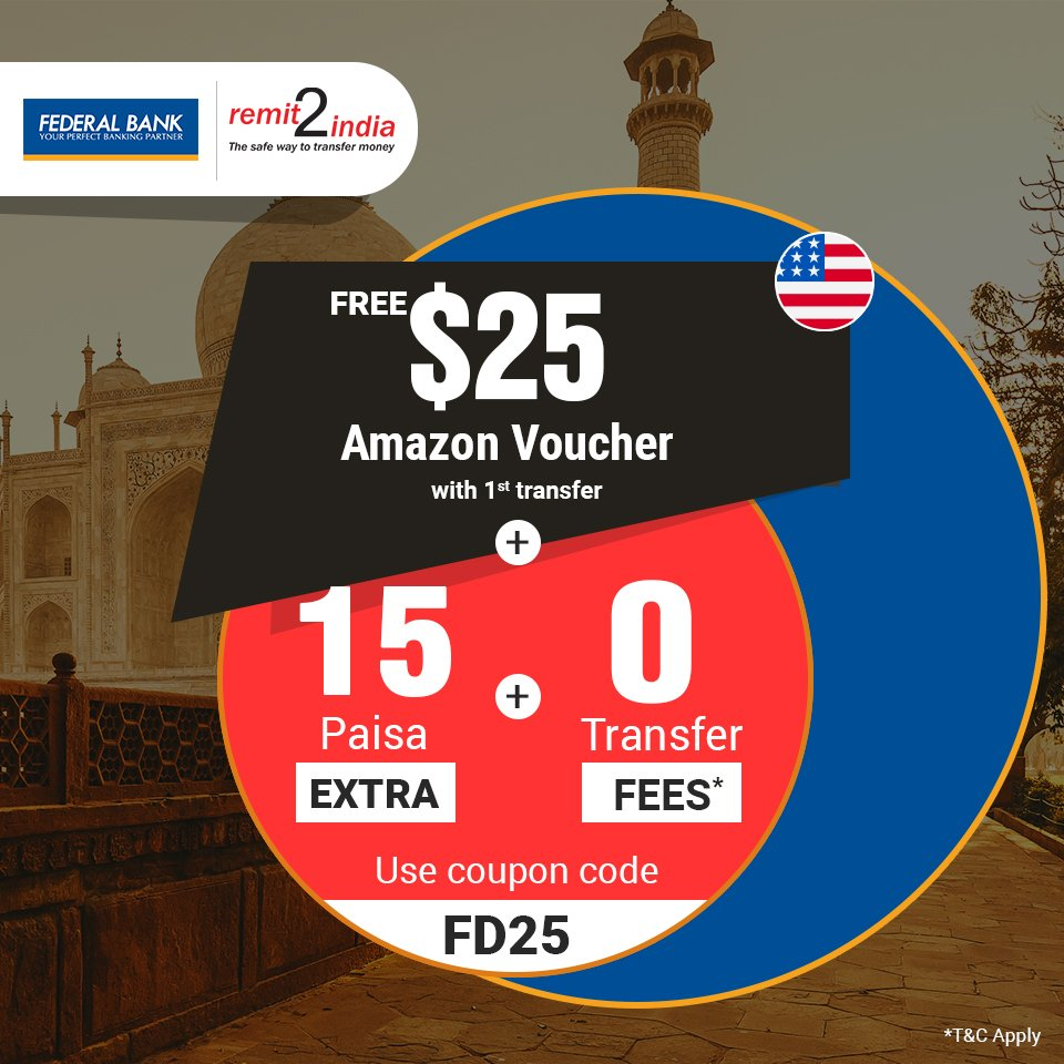 Federal Bank Ltd On Twitter Sending Money From Usa To India Get 25 Voucher Free 15 Paisa Extra 0 Fees Send Now Https T Co X0pmbpn1h1