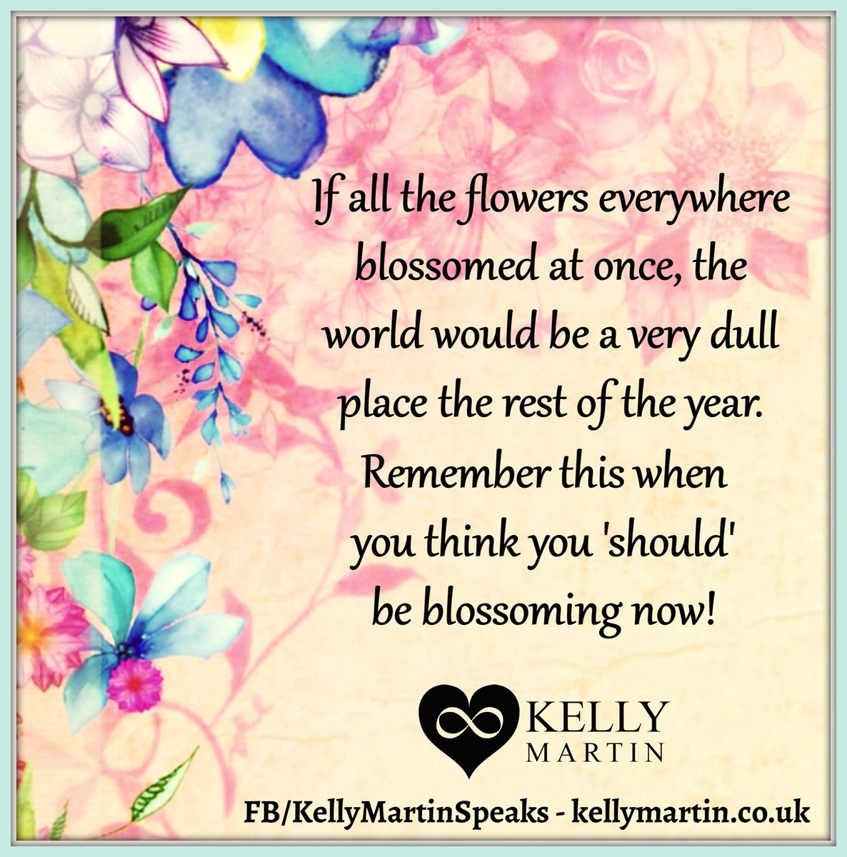 If all the flowers everywhere blossomed at once, the world would be a...