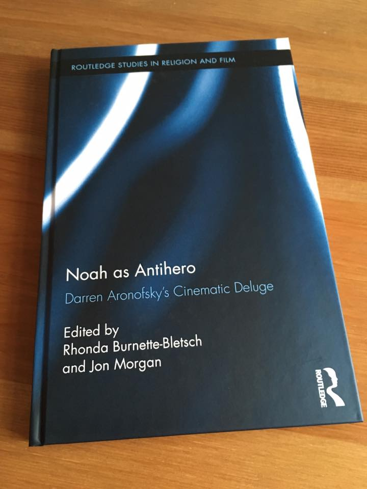 Noah as Antihero Darren Aronofskyrsquos Cinematic Deluge Routledge Studies in Religion and Film