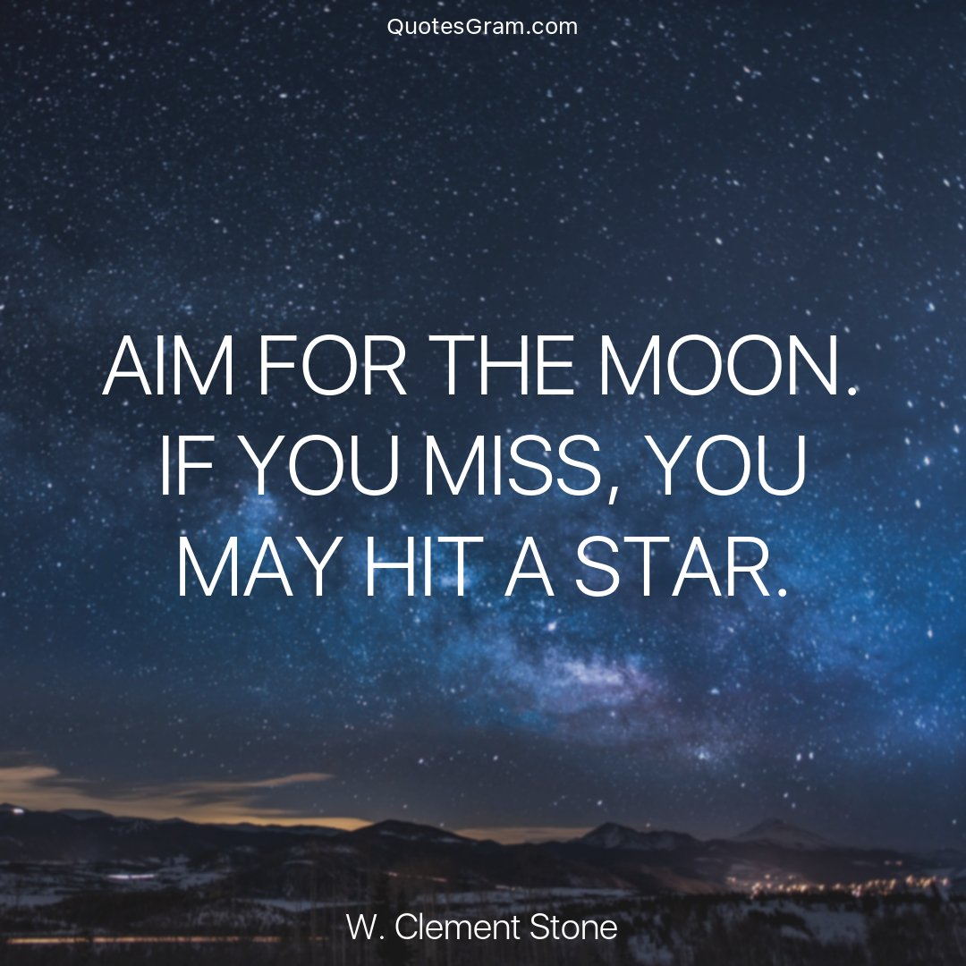 Quotesgram On Twitter Quote Of The Day Aim For The Moon If You
