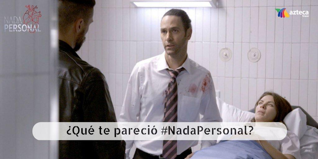 ¿Qué te pareció el primer gran capítulo de #NadaPersonal?   ¡Cuéntanos...