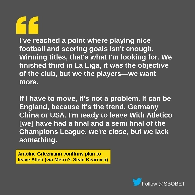 Atletico star Antoine Griezmann says he&#39;s ready to leave club because &#39;scoring goals is not enough.&#39;  #AupaAtleti #transferwindow<br>http://pic.twitter.com/wxyhewl8ZO