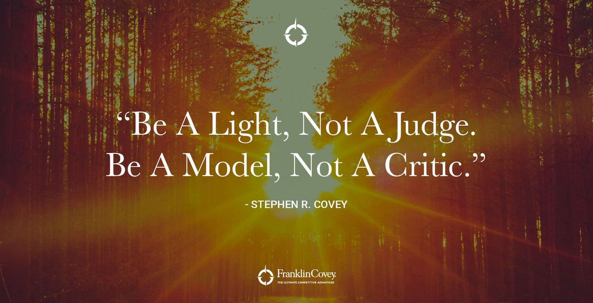 "#QOTD ""Be a light, not a judge. Be a model, not a critic."" - Stephen R. Covey https://t.co/wLBqOr6lHF"