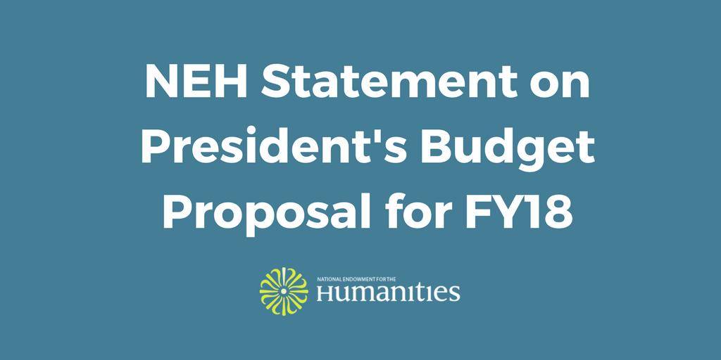 NEH Statement on Proposed FY 2018 Budget https://t.co/qvSJLNvug9 https://t.co/9n4T5sKWum