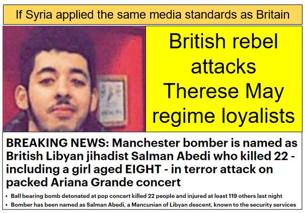 If #Syria applied the same media standards as #Britain, this is how they would report the #Manchester atrocity. Of course they do not.<br>http://pic.twitter.com/39OwVkeMnw