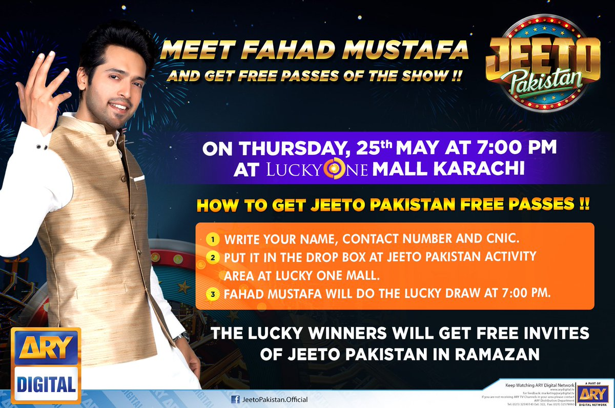 Meet @fahadmustafa26 at Lucky One Mall #Karachi on Thursday 25th #May  at 7:00 pm and get free passes of #JeetoPakistan<br>http://pic.twitter.com/Xdnv9ge5gv