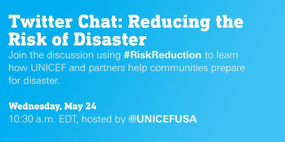 Happening now: Join @unicefusa &  for@uniceflac a chat about Disaster  & s#RiskReductionaving children's lives during emergencies.