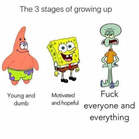 3 stages of growing up...