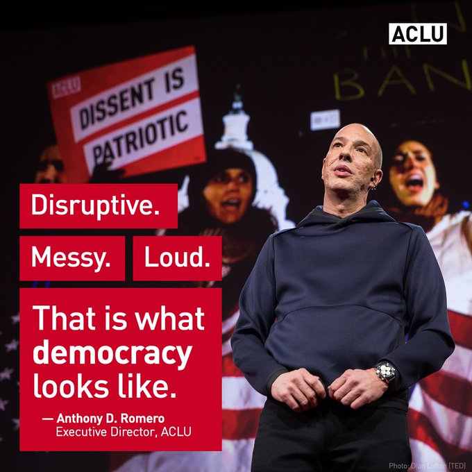 """""""Disruptive. Messy. Loud. That is what democracy looks like.""""  — ACLU executive director @AnthonyACLU in @TEDTalks"""