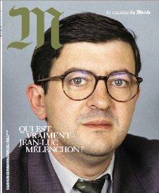 'Qui est vraiment Jean-Luc Mélenchon?' en couverture du @lemonde_M vendredi.