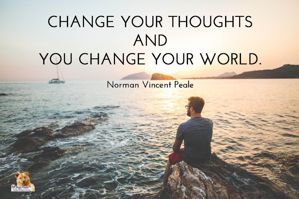 #Change your #Thoughts and you change your #World ~ Norman Vincent Peale #Pets #PetCare #Animals #PetShop <br>http://pic.twitter.com/DT3VWDOH58