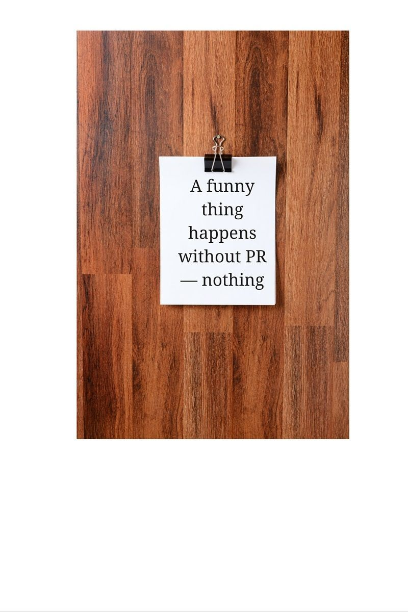 A funny thing happens without PR — nothing   http:// buff.ly/2rgOQx5  &nbsp;   #PR #PublicRelations<br>http://pic.twitter.com/slnVt6cer5