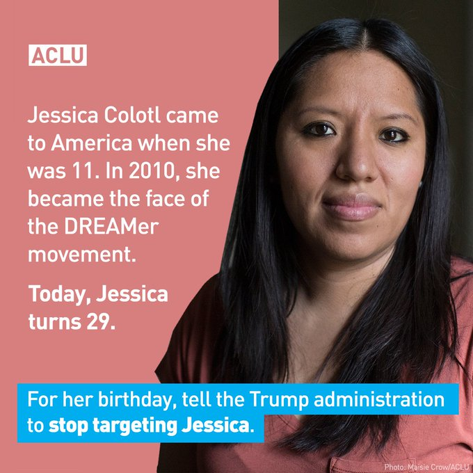 For her birthday, tell the Trump administration to stop targeting Jessica Colotl. https://t.co/BRNtoHdqrR #StandWithJessica