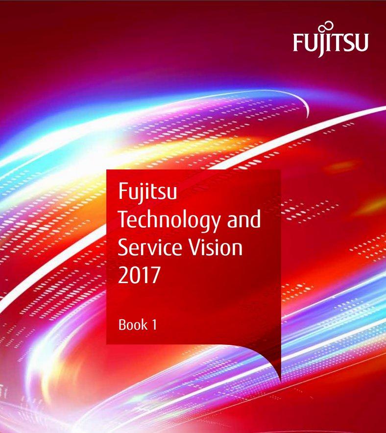 Fujitsu Technology And Service Vision 2017 Fujitsu Global