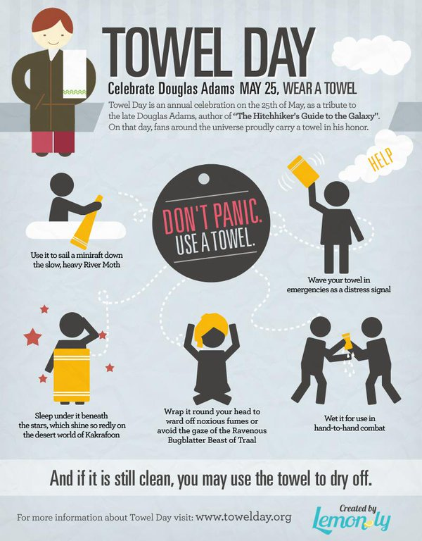 In honour of the legendary Hitchhiker's Guide to the Galaxy author, Douglas Adams. Do not forget your towel today! #TowelDay
