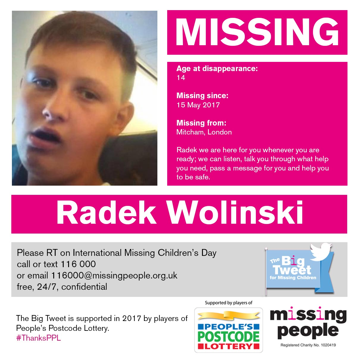 Help #findRadek, missing from #London since 15 May  http://www. misspl.co/ZSCQ30c0KE6  &nbsp;   #TeamBigTweet #ThanksPPL<br>http://pic.twitter.com/bnOVkQeZyM