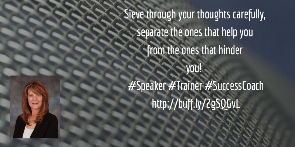 Sieve through your thoughts carefully,  #Speaker #Trainer #SuccessCoach  http:// buff.ly/2rhsFa0  &nbsp;  <br>http://pic.twitter.com/CS64HK4fti