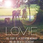 Congratulations! Lisa Yarger's Lovie: The Story of a Southern Midwife & an Unlikely Friendship won Am. Coll. of Nurse-Midwives Media Award!