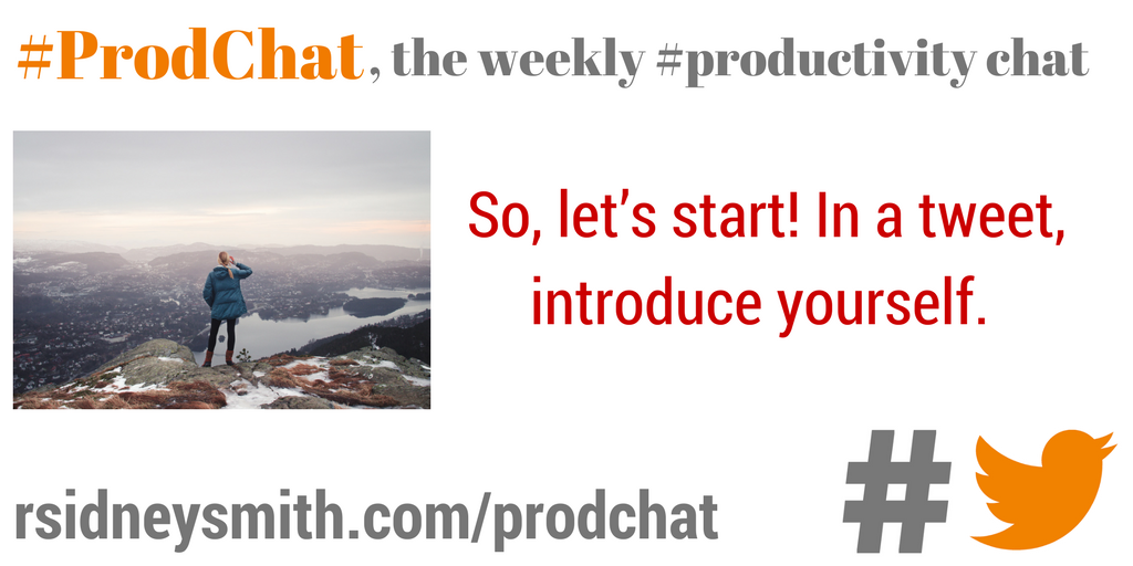 So, let's start! In a tweet, introduce yourself. #prodchat https://t.co/QXEvIHFw0j