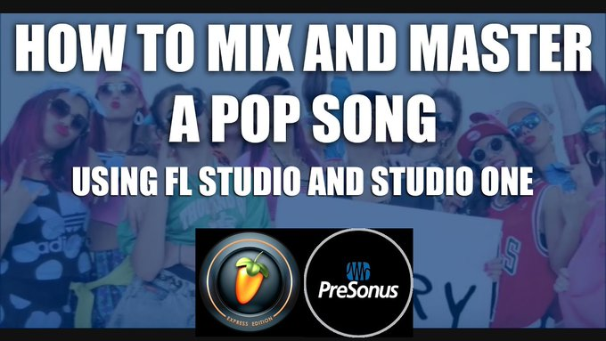 HOW TO MIX AND MASTER A POP SONG USING FL STUDIO AND STUDIO ONE