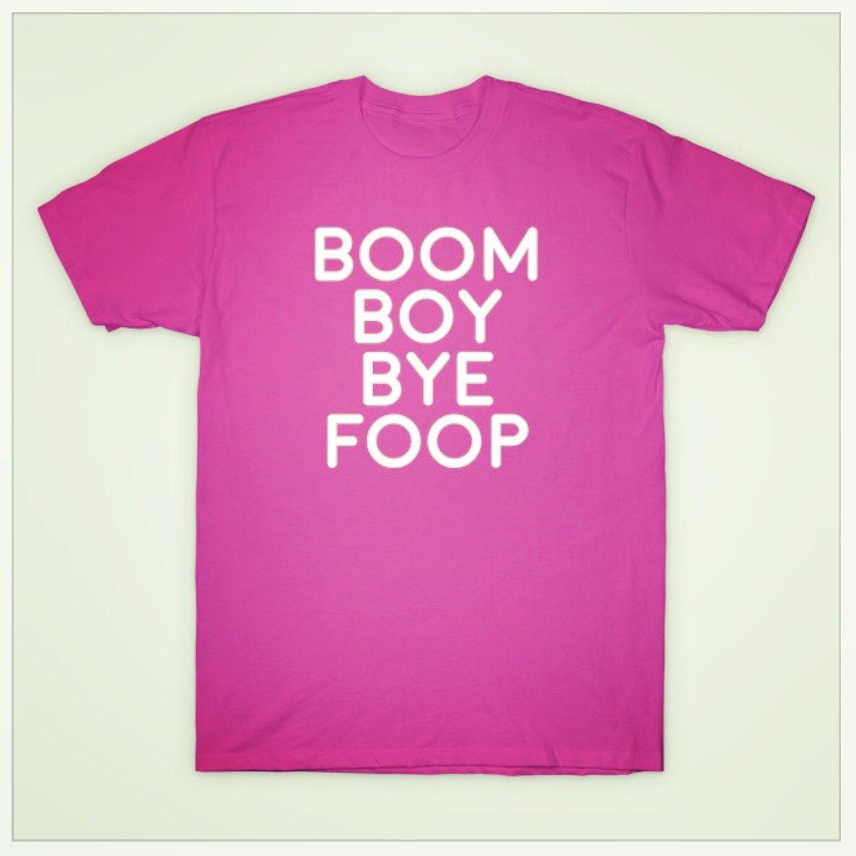 Boom Boy Bye Foop #boomboybyefoop get it at https://t.co/Hee5HoZfUL our @TeePublic page https://t.co/H9dHolHMvc