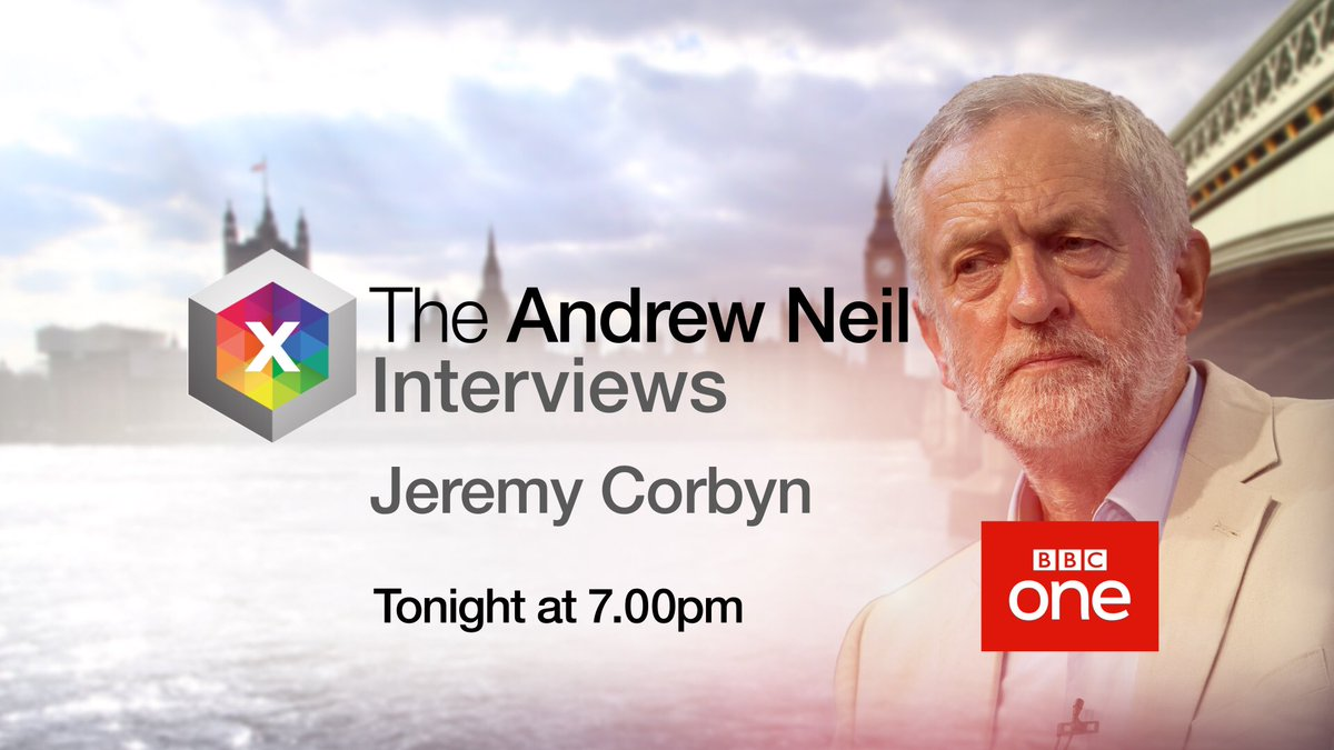 Andrew Neil will interview the leader of the Labour Party, Jeremy Corb...