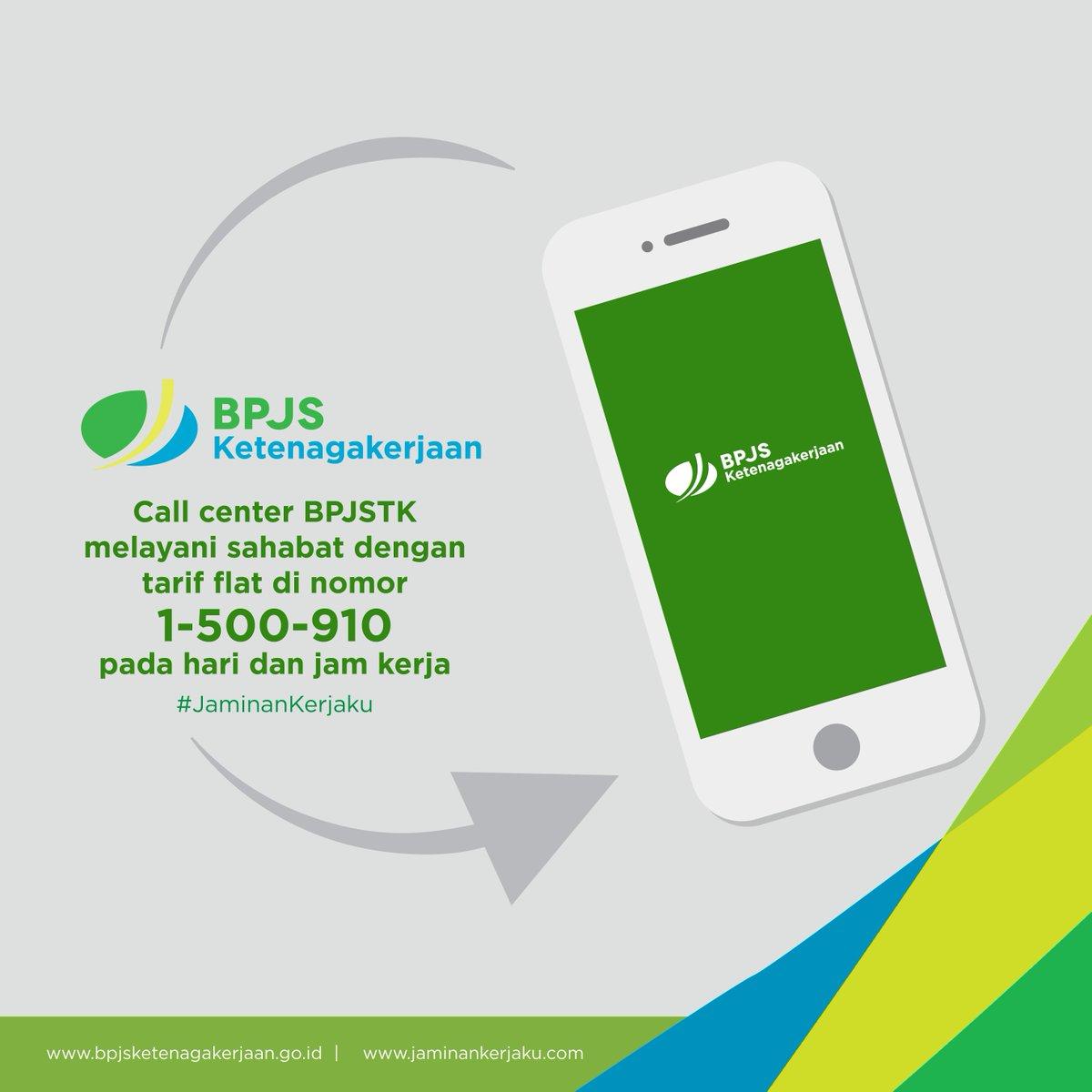 Bpjs Ketenagakerjaan On Twitter Call Center Bpjstk Melayani Sahabat Dengan Tarif Flat Di Nomor 1 500 910 Pada Hari Dan Jam Kerja