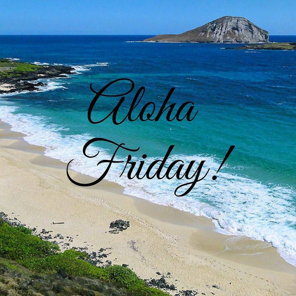 It's Aloha Friday! Get out of the house and enjoy life. #AlohaInside #AlohaFriday https://t.co/CQbUyKvn7m