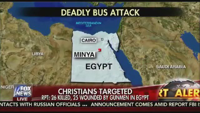 FOX NEWS ALERT: At least 26 killed, 25 injured by gunmen who attacked bus carrying Coptic Christians in Egypt