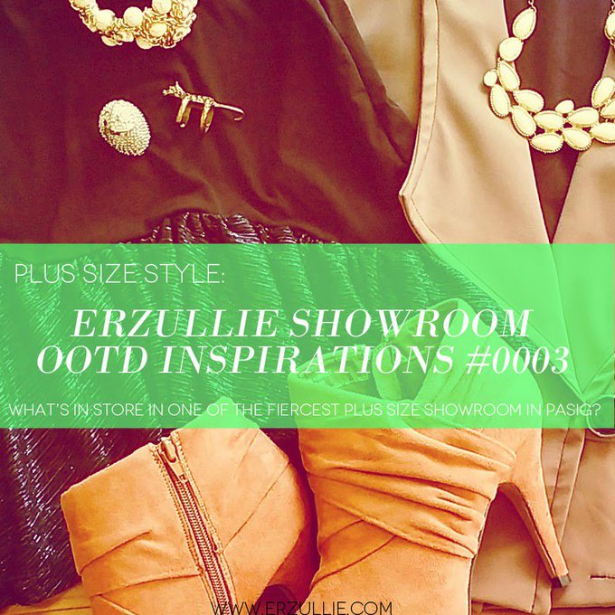 PLUS SIZE STYLE: OOTD #0003 INSPIRATIONS FROM THE ERZULLIE SHOWROOM