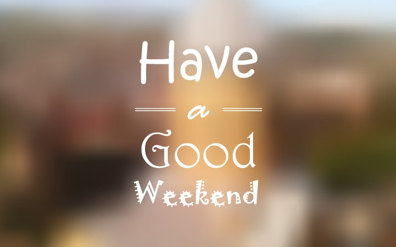 Happy Friday and have a good weekend! #friday #weekend