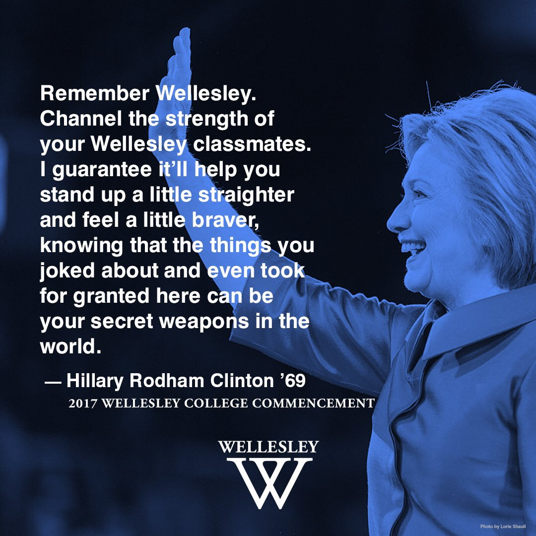 .@HillaryClinton's advice to #Wellesley2017: Channel the strength of y...