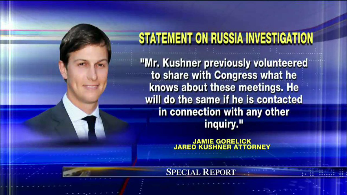 .@jaredkushner attorney statement on Russia investigation. #SpecialReport
