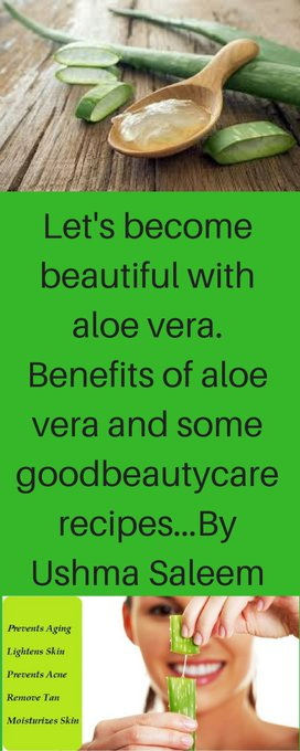 LETS BECOME BEAUTIFUL WITH ALOE VERA.ALOE VERA BENEFITS AND BEAUTY CARE RECPIES...