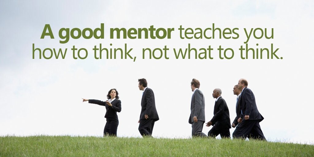 A good #mentor teaches you how to think, not what to think. #quote via @themovingroad RT @PSheppardTV https://t.co/9nTT23x5jj