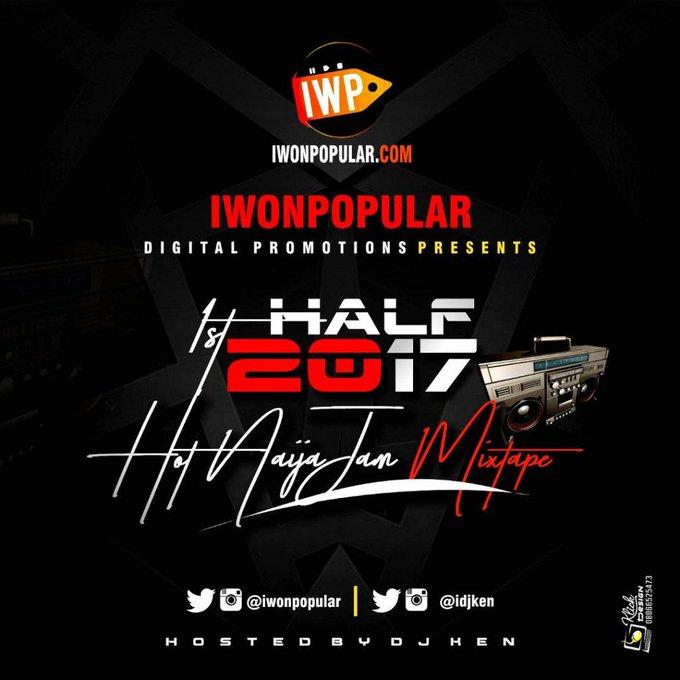 DB1XE4lU0AA-sFy MIXTAPE: 1st Half 2017 Hot Naija Jam Mixtape | @IDJKen @IWonPopular