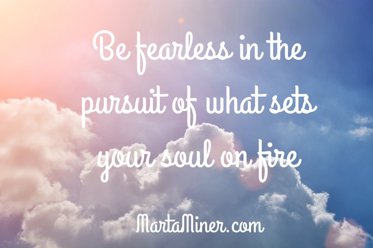 Marta Miner On Twitter Be Fearless In The Pursuit Of What Sets