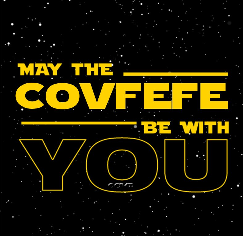 May the CONVFEFE Be with YOU