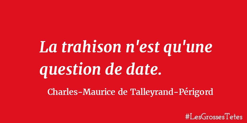 Les Grosses Tetes Auf Twitter Une Citation De Talleyrand