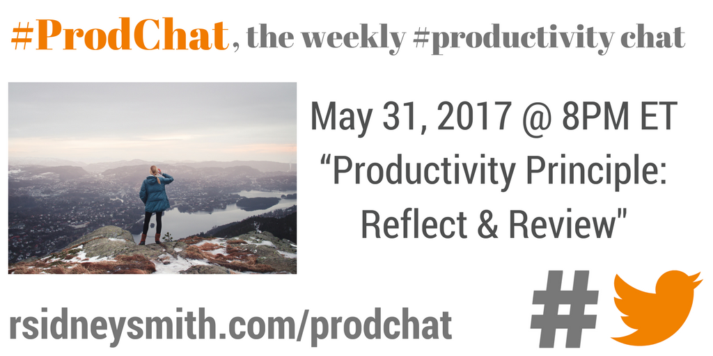 "Today on #ProdChat we're discussing ""Productivity Principle: Reflect & Review!"" Join us! #productivity https://t.co/ofKVRDepYN"
