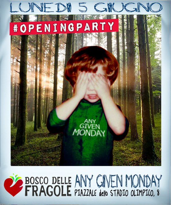 Any Given Monday #SummerOpening @ Bosco Delle Fragole