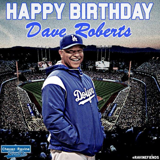 To wish Dave Roberts a happy birthday!