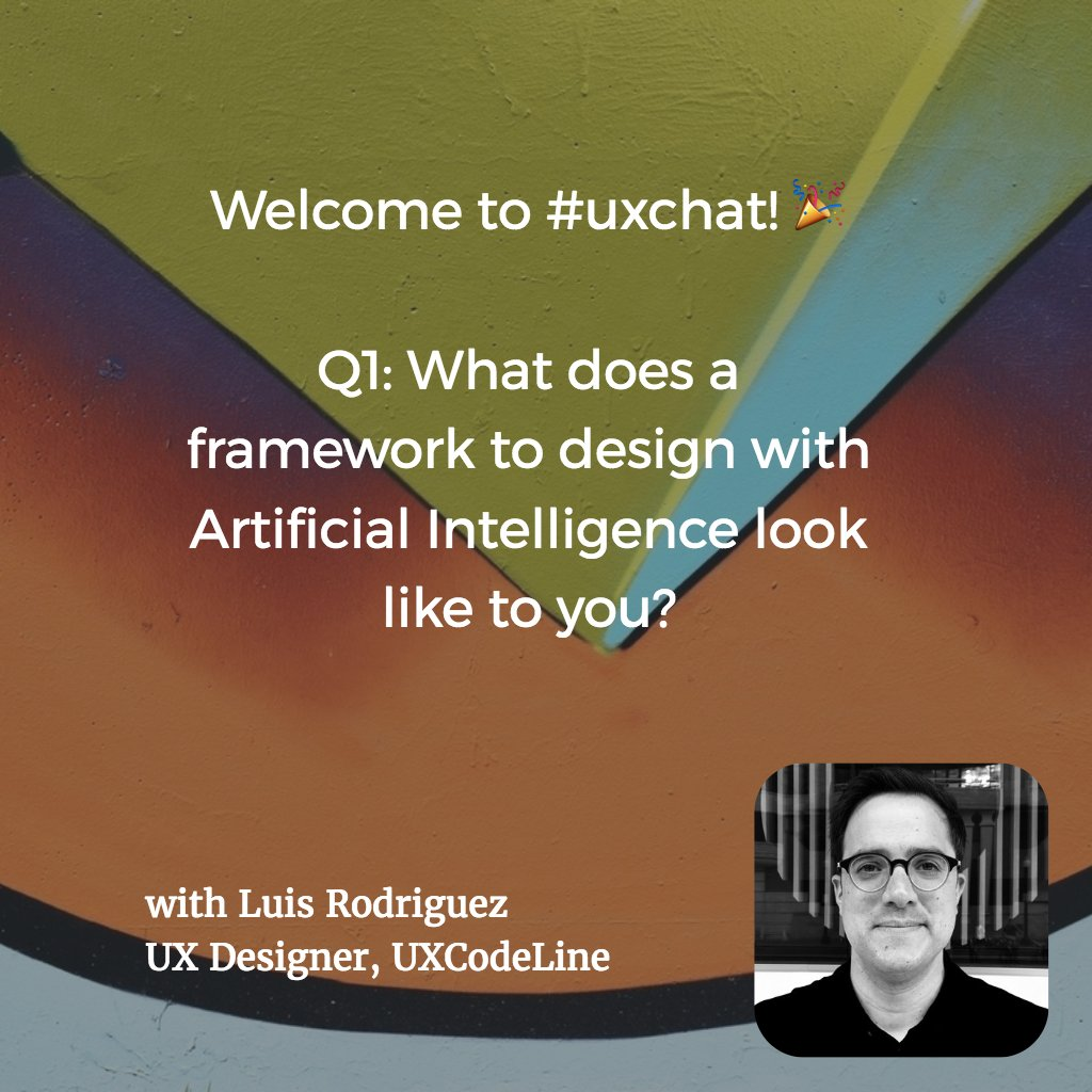 Welcome to #uxchat — with host @UXCodeLine 🎉  Q1: What does a framework to design with Artificial Intelligence look like to you?  #AI #UX https://t.co/VEhwuqzZZK