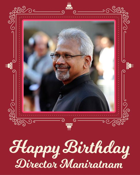 Happy Birthday wishes to our Beloved Mani Ratnam SIR ,mam convey our wishes from